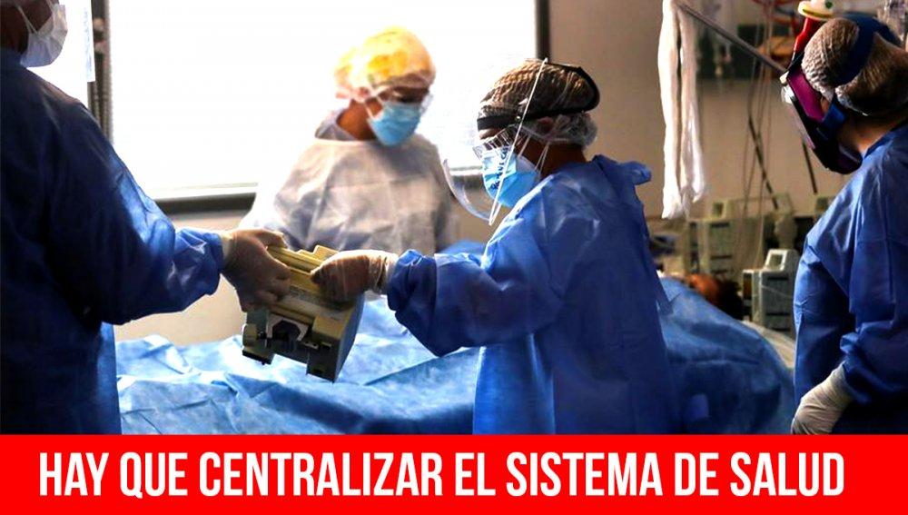 Hay que centralizar el sistema de salud