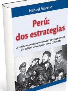 Perú: Dos estrategias - La rebelión campesina encabezada por Hugo Blanco y la polémica con el putschismo (1961-63)